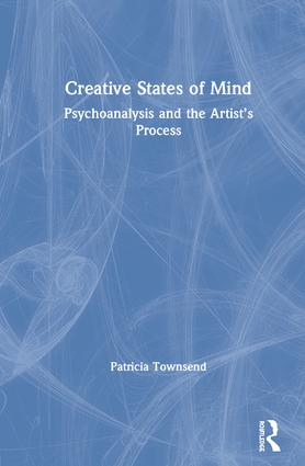 Creative States of Mind: Psychoanalysis and the Artist's Process book cover