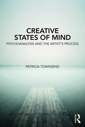 Creative States of Mind: Psychoanalysis and the Artist's Process, 1st Edition (Paperback) book cover