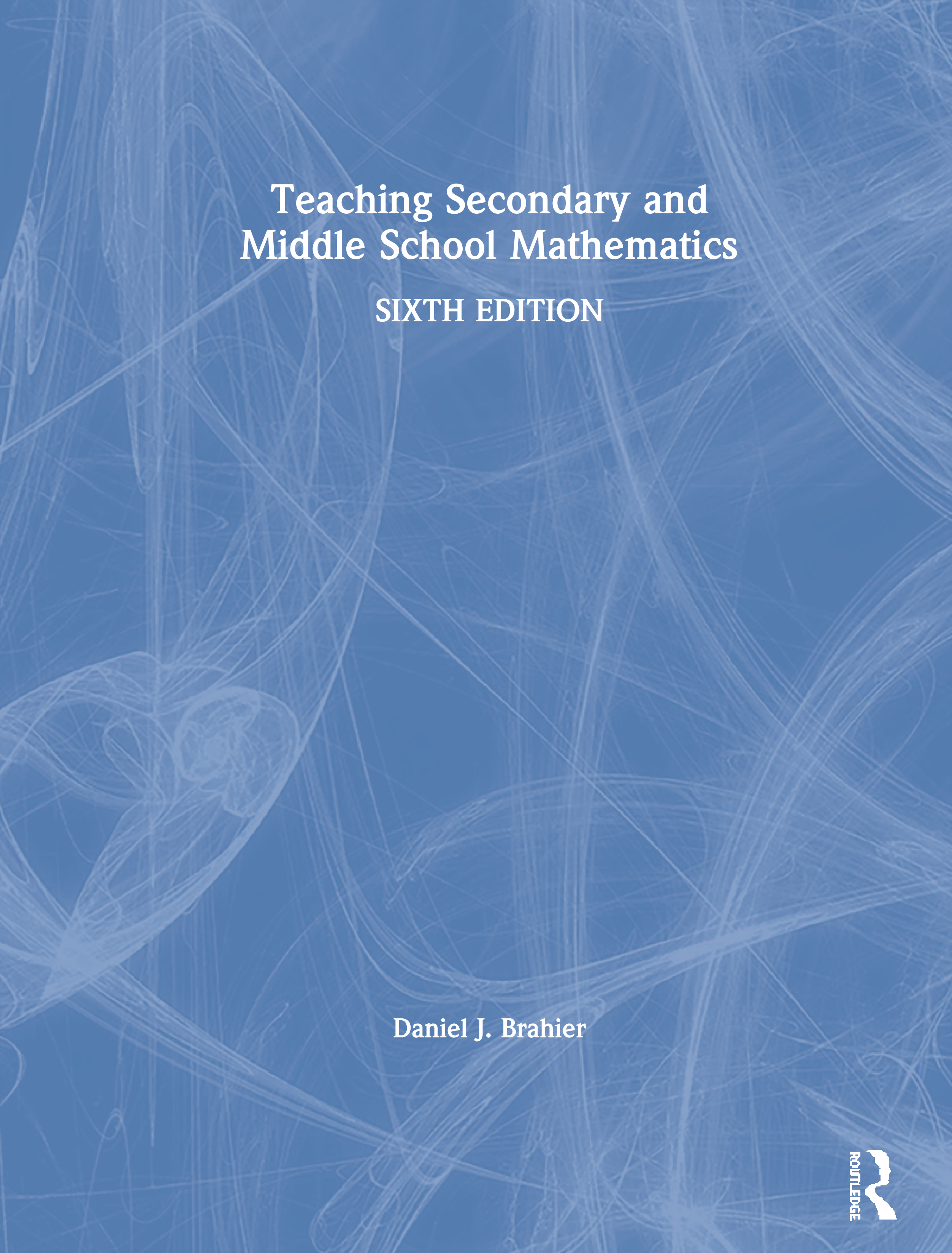 Teaching Secondary and Middle School Mathematics: 6th Edition (Paperback) book cover