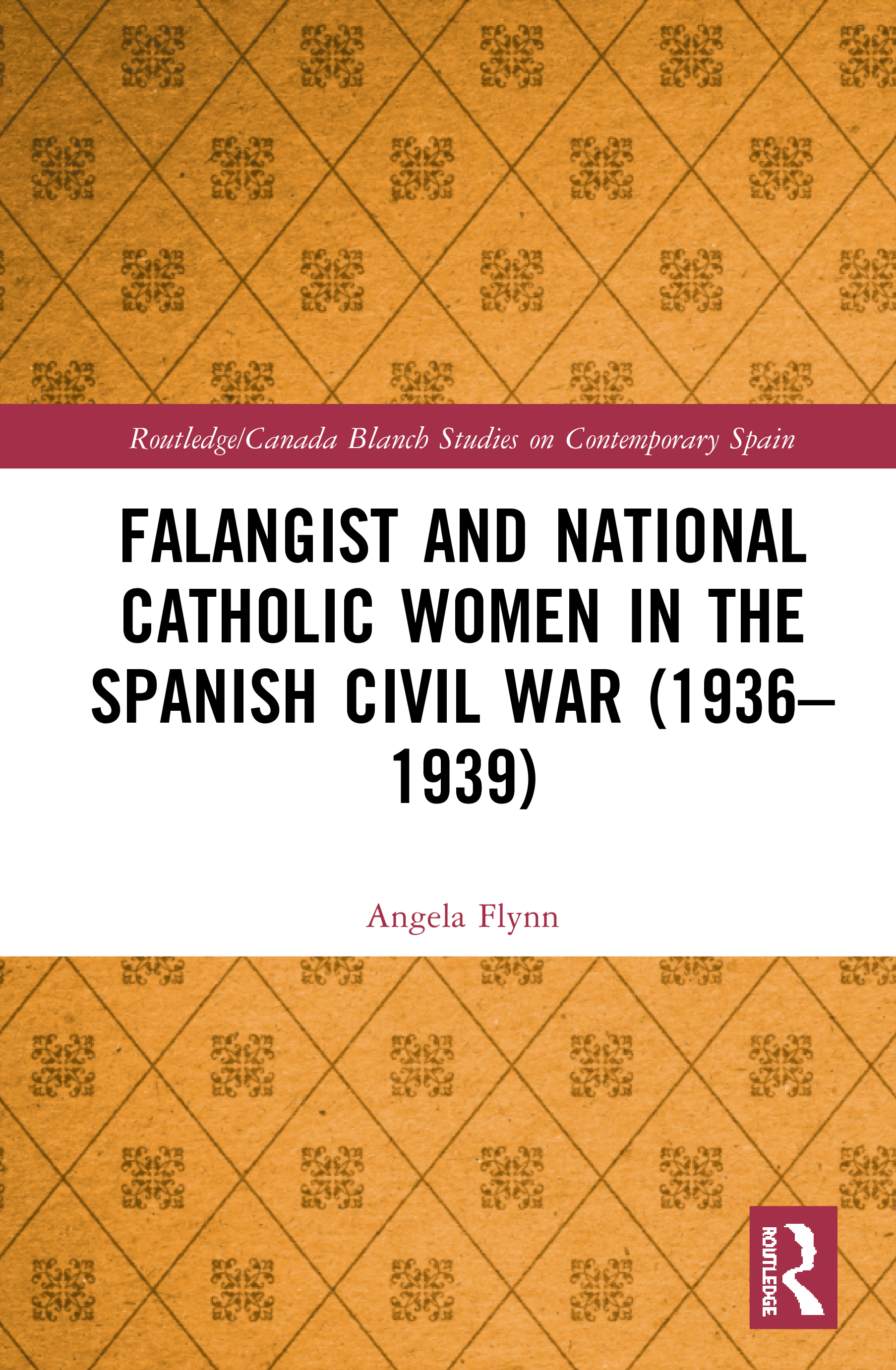 Falangist and National Catholic Women in the Spanish Civil War (1936–1939 book cover