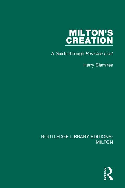 Milton's Creation: A Guide through Paradise Lost book cover