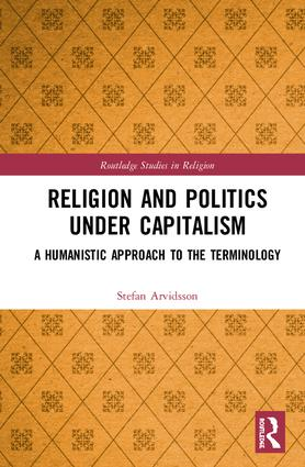 Religion and Politics Under Capitalism: A Humanistic Approach to the Terminology book cover