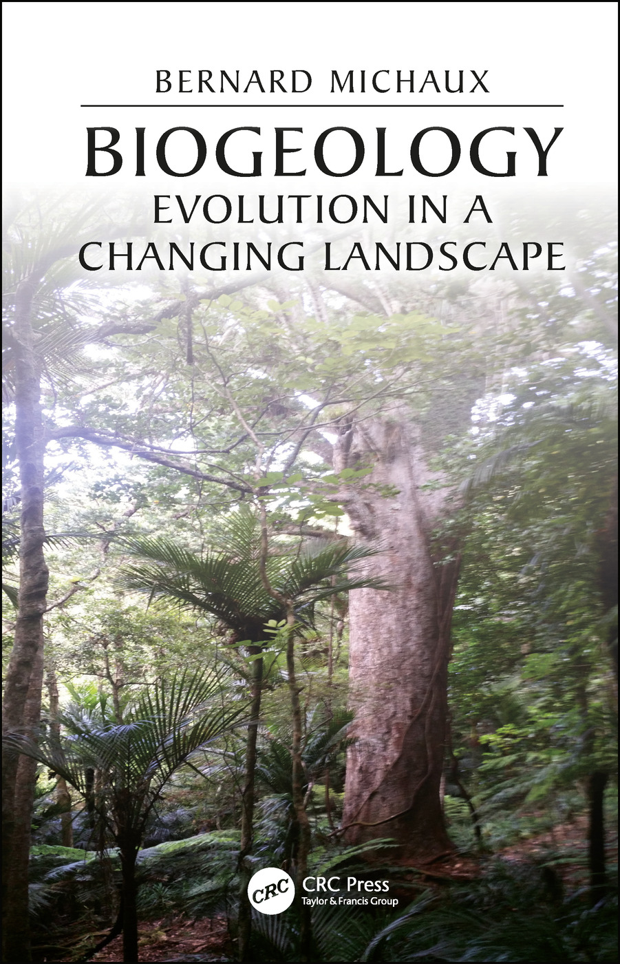 Biogeology: Evolution in a Changing Landscape book cover