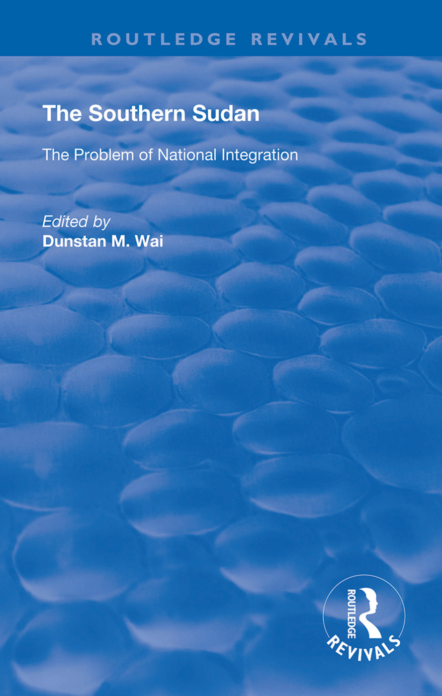 The Southern Sudan: The Problem of National Integration book cover