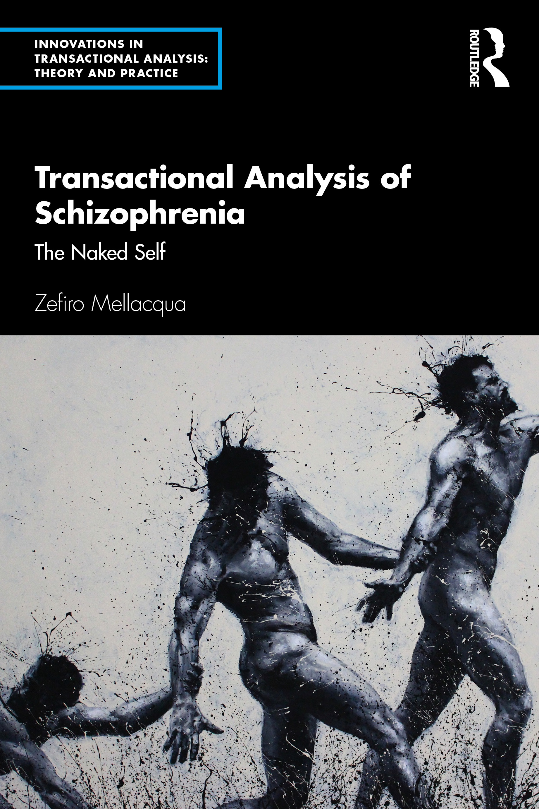 Transactional Analysis of Schizophrenia: The Naked Self, 1st Edition (Paperback) book cover