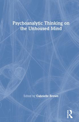 Psychoanalytic Thinking on the Unhoused Mind: 1st Edition (Hardback) book cover