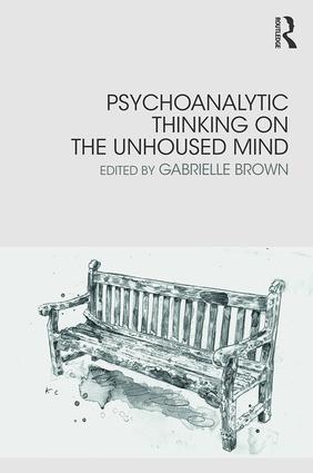 Psychoanalytic Thinking on the Unhoused Mind