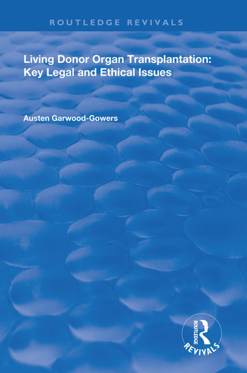 Living Donor Organ Transplantation: Key Legal and Ethical Issues book cover