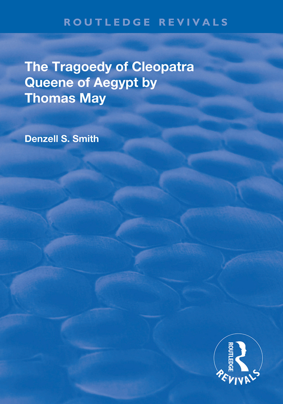 The Tragedy of Cleopatra: Queene of Aegypt book cover