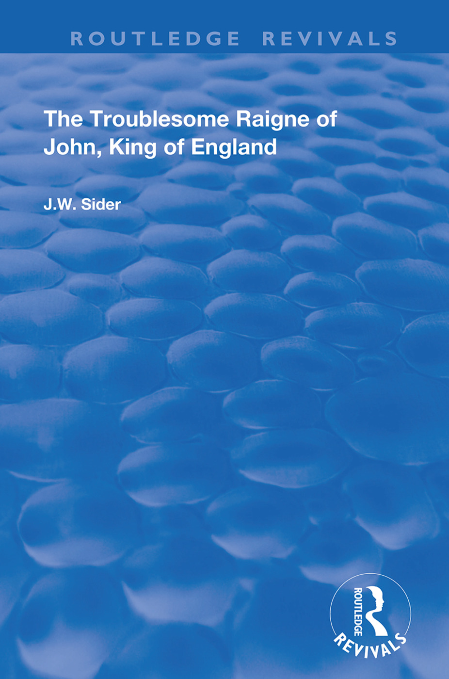 The Troublesome Raigne of John, King of England book cover
