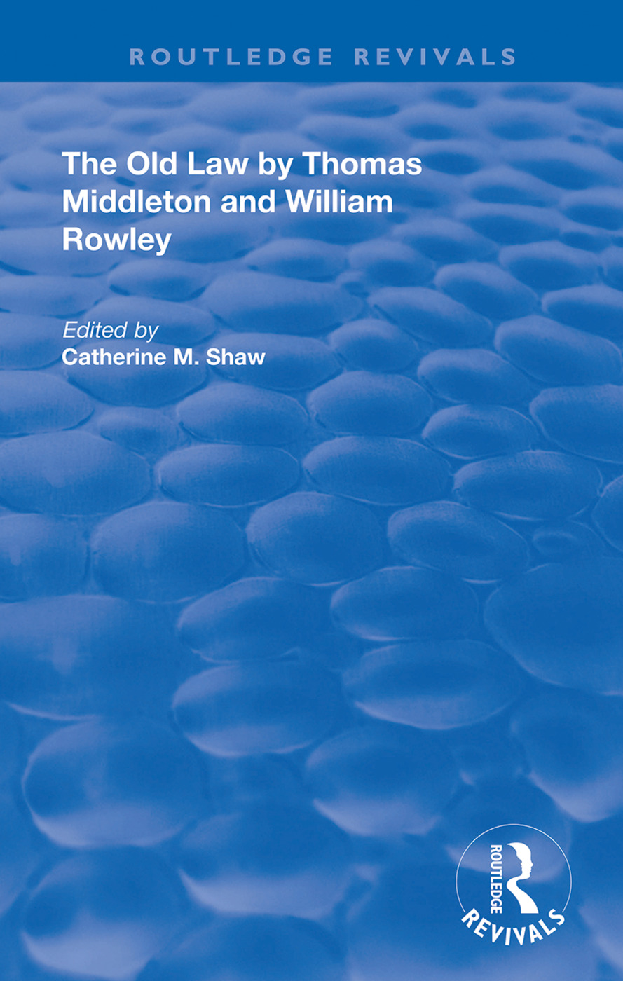 The Old Law by Thomas Middleton and William Rowley: 1st Edition (Hardback) book cover