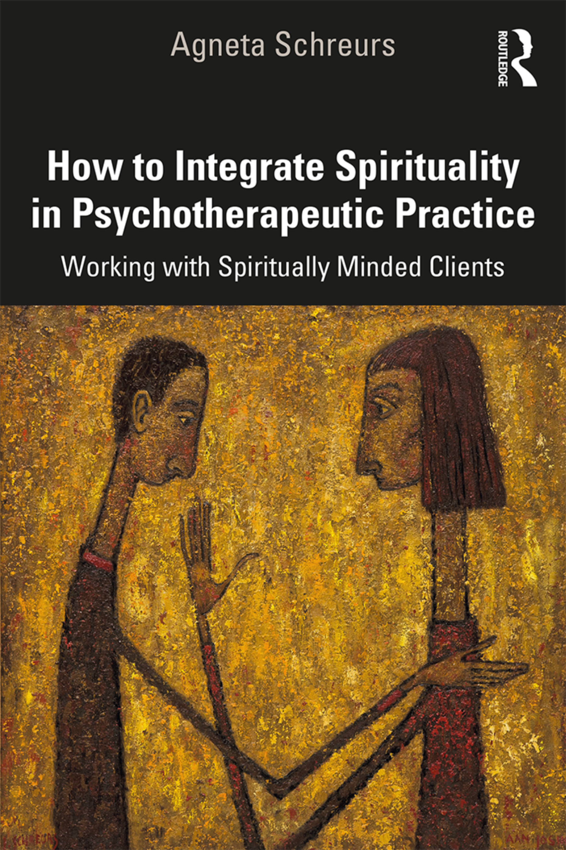How to Integrate Spirituality in Psychotherapeutic Practice: Working with Spiritually-Minded Clients book cover