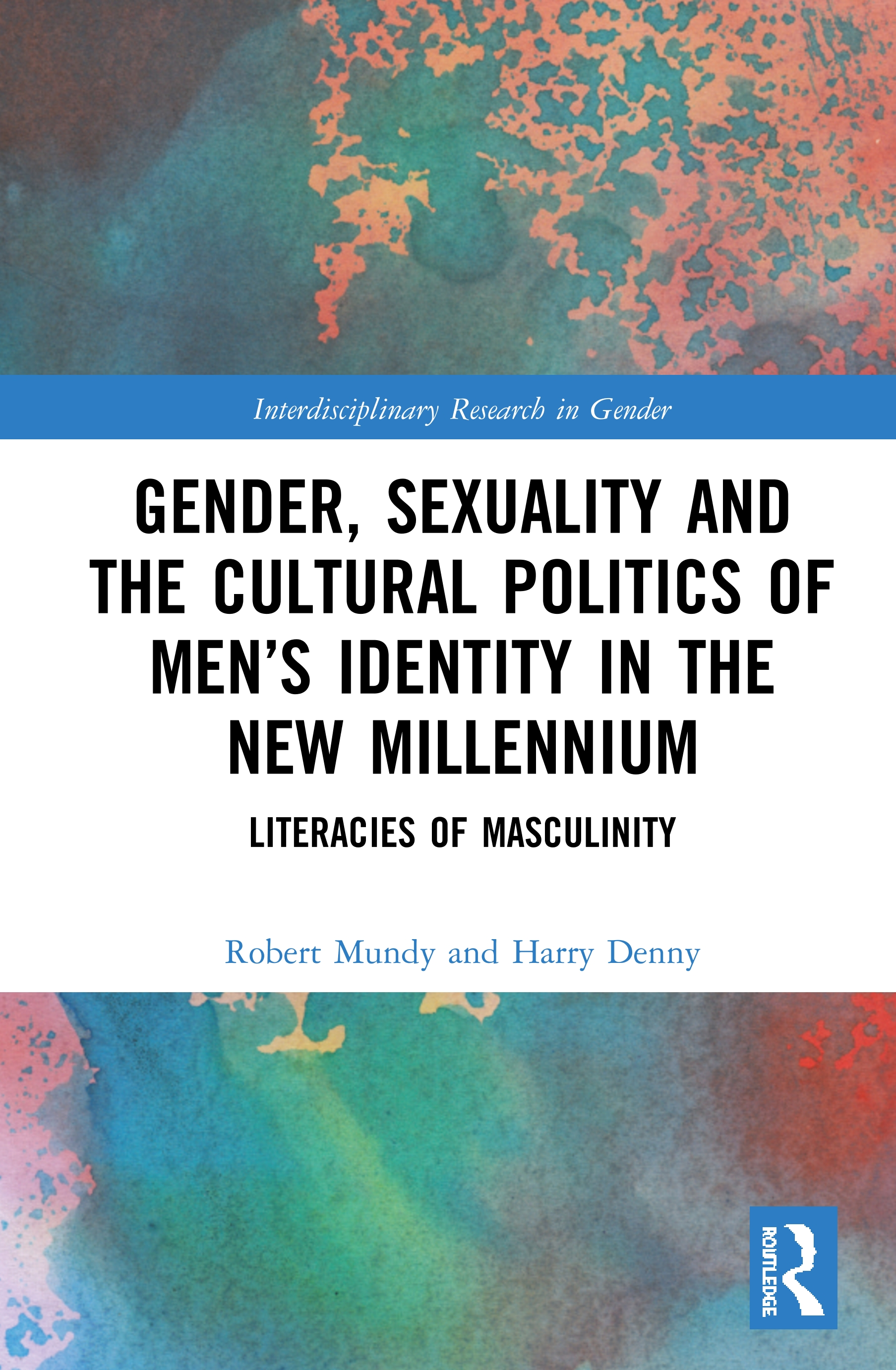 Gender, Sexuality, and the Cultural Politics of Men's Identity: Literacies of Masculinity book cover