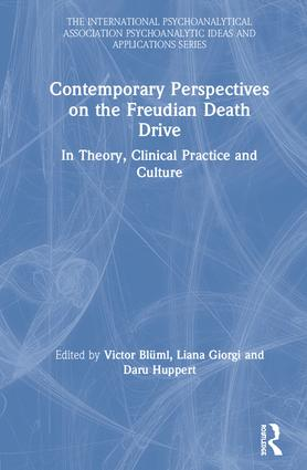 Contemporary Perspectives on the Freudian Death Drive: In Theory, Clinical Practice and Culture book cover