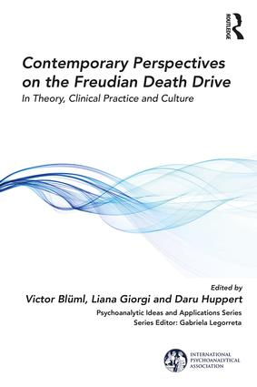 Contemporary Perspectives on the Freudian Death Drive: In Theory, Clinical Practice and Culture, 1st Edition (Paperback) book cover
