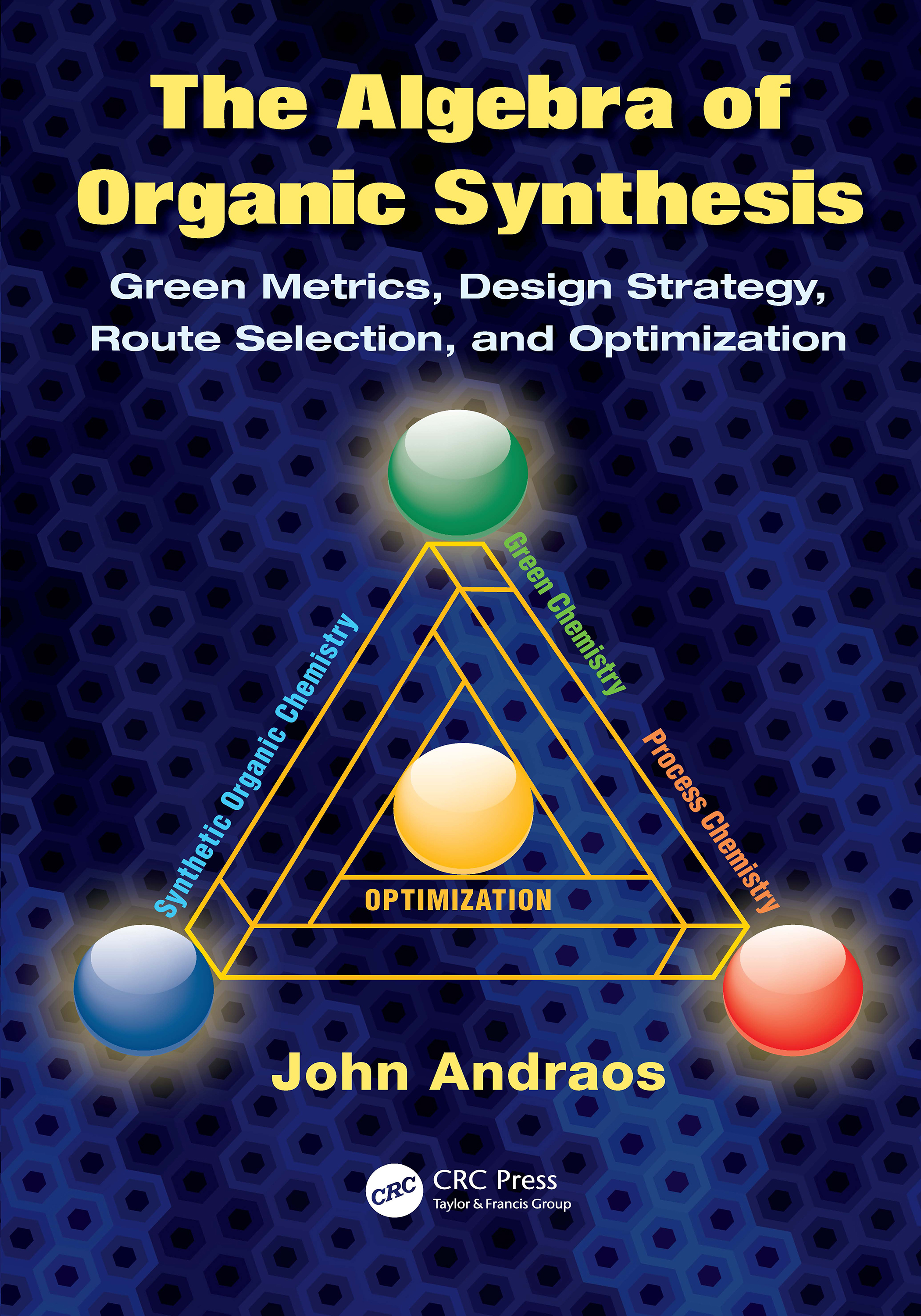 The Algebra of Organic Synthesis: Green Metrics, Design Strategy, Route Selection, and Optimization, 1st Edition (Paperback) book cover