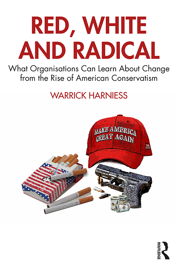 Red, White and Radical: What Organisations Can Learn About Change from the Rise of American Conservatism book cover