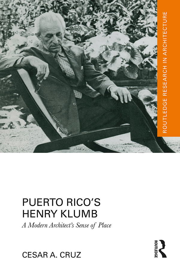 Puerto Rico's Henry Klumb: A Modern Architect's Sense of Place book cover