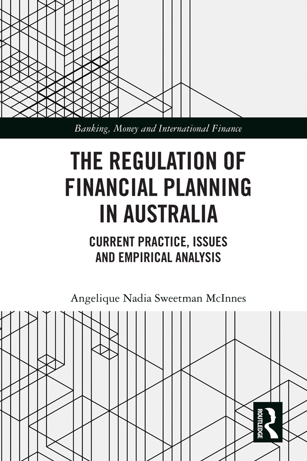 The Regulation of Financial Planning in Australia: Current Practice, Issues and Empirical Analysis book cover