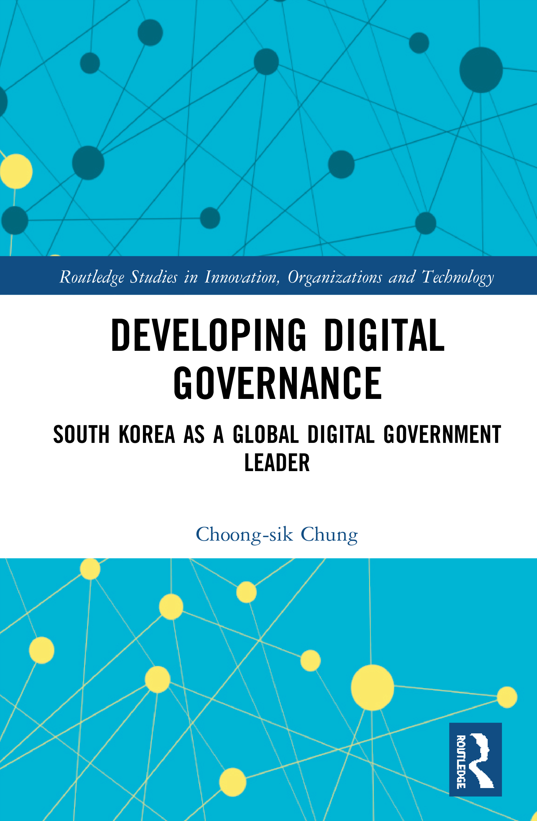 Developing Digital Governance: South Korea as a Global Digital Government Leader, 1st Edition (Hardback) book cover