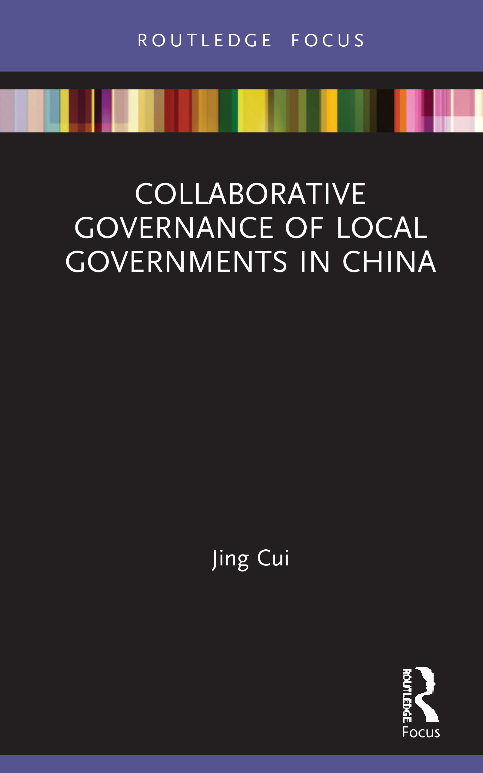 Collaborative Governance of Local Governments in China: 1st Edition (Hardback) book cover