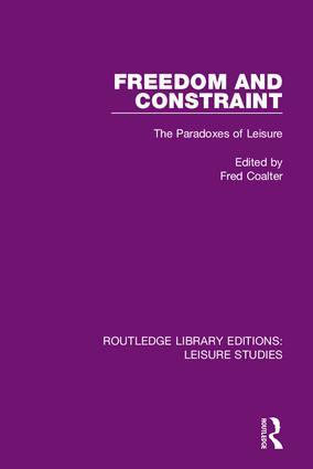 Freedom and Constraint: The Paradoxes of Leisure book cover