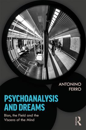 Psychoanalysis and Dreams: Bion, the Field and the Viscera of the Mind, 1st Edition (Paperback) book cover