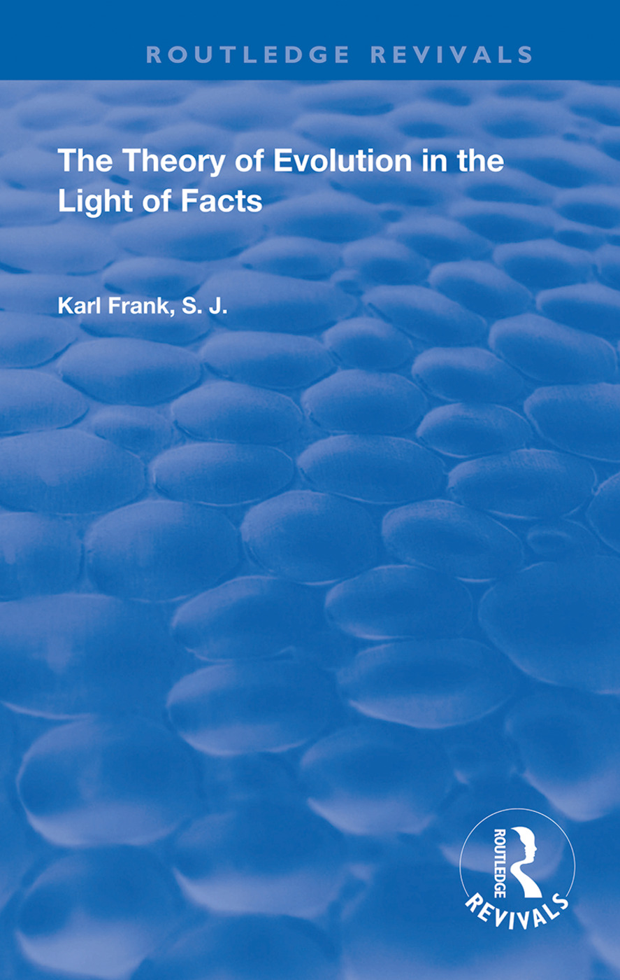 The Theory of Evolution in the Light of Facts: 1st Edition (Hardback) book cover