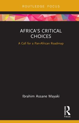 Africa's Critical Choices: A Call for a Pan-African Roadmap, 1st Edition (Hardback) book cover