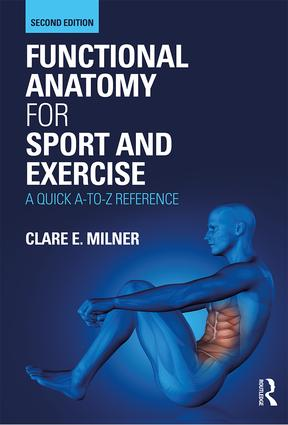 Functional Anatomy for Sport and Exercise: A Quick A-to-Z Reference, 2nd Edition (Paperback) book cover