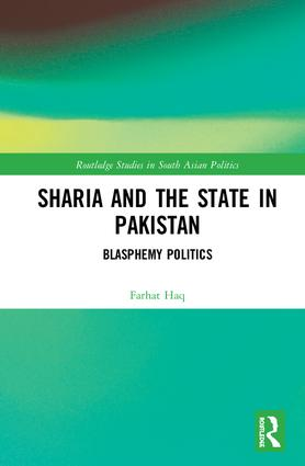 Sharia and the State in Pakistan: Blasphemy Politics book cover