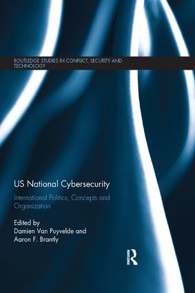 US National Cybersecurity: International Politics, Concepts and Organization book cover