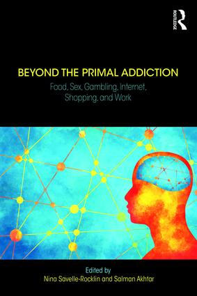 Beyond the Primal Addiction: Food, Sex, Gambling, Internet, Shopping, and Work, 1st Edition (Paperback) book cover
