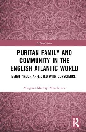 "Puritan Family and Community in the English Atlantic World: Being ""Much Afflicted with Conscience"" book cover"