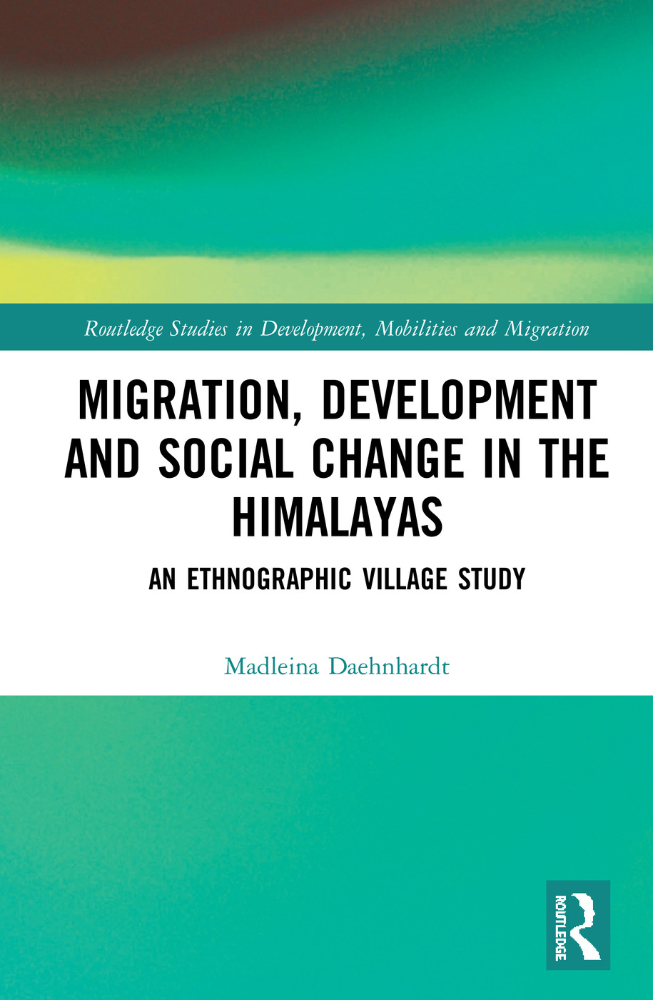 Migration, Development and Social Change in the Himalayas: An Ethnographic Village Study book cover