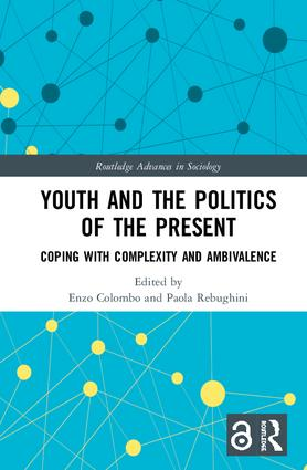 Youth and the Politics of the Present: Coping with Complexity and Ambivalence book cover