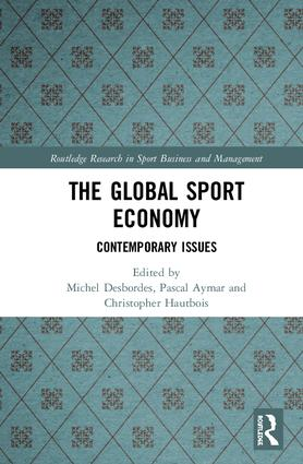 The Global Sport Economy: Contemporary Issues, 1st Edition (Hardback) book cover
