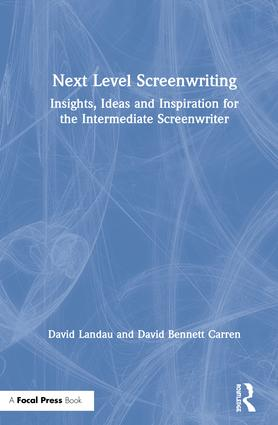 Next Level Screenwriting: Insights, Ideas and Inspiration for the Intermediate Screenwriter book cover