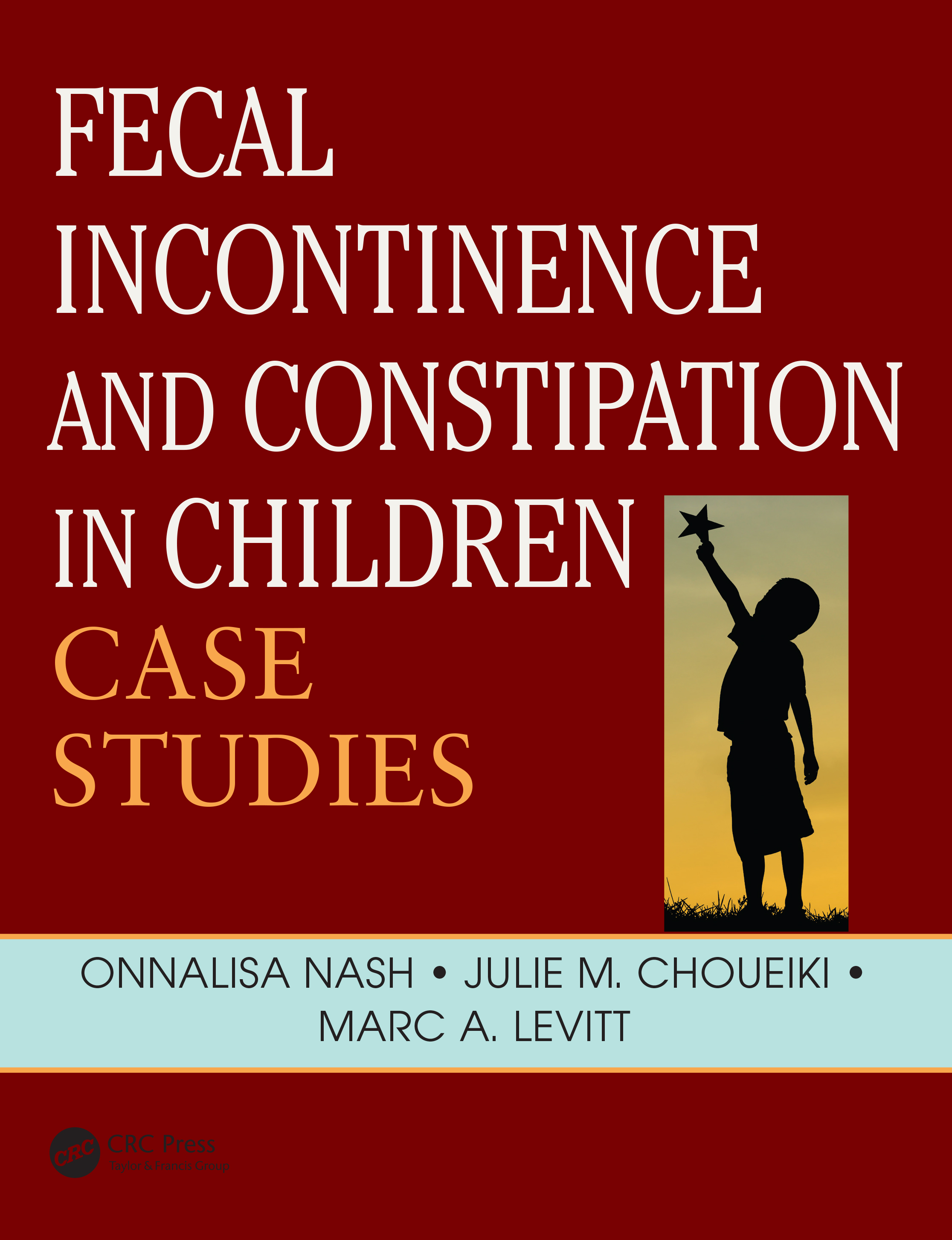 Fecal Incontinence and Constipation in Children: Case Studies, 1st Edition (Paperback) book cover