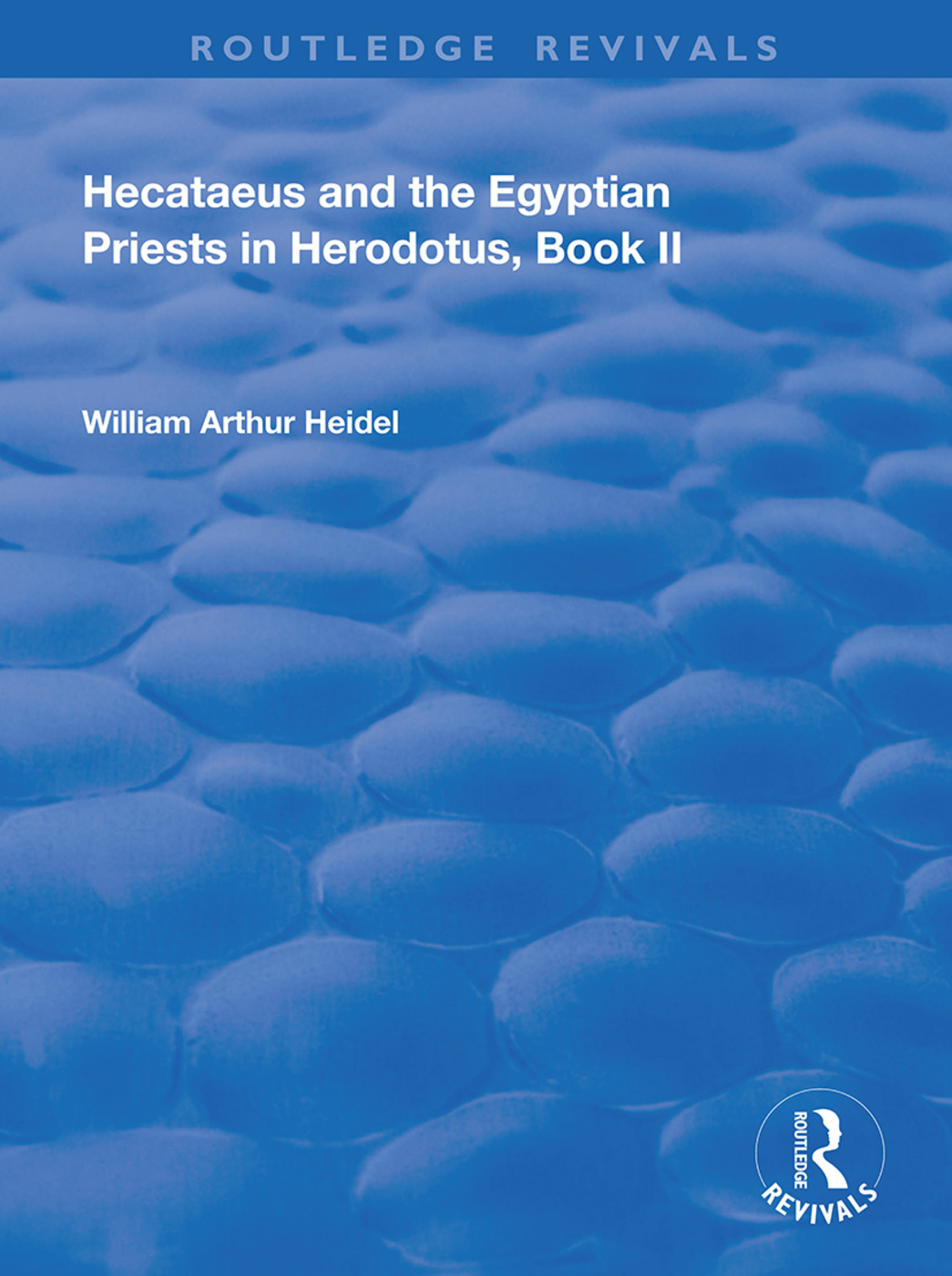 Hecataeus and the Egyptian Priests in Herodotus, Book 2: American Academy of Arts and Sciences, Memoirs, V18, Part 2, 1st Edition (Hardback) book cover