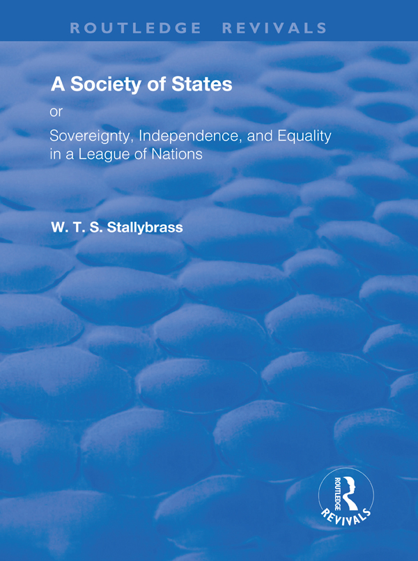 A Society of States: Or, Sovereignty, Independence, and Equality in a League of Nations, 1st Edition (Hardback) book cover