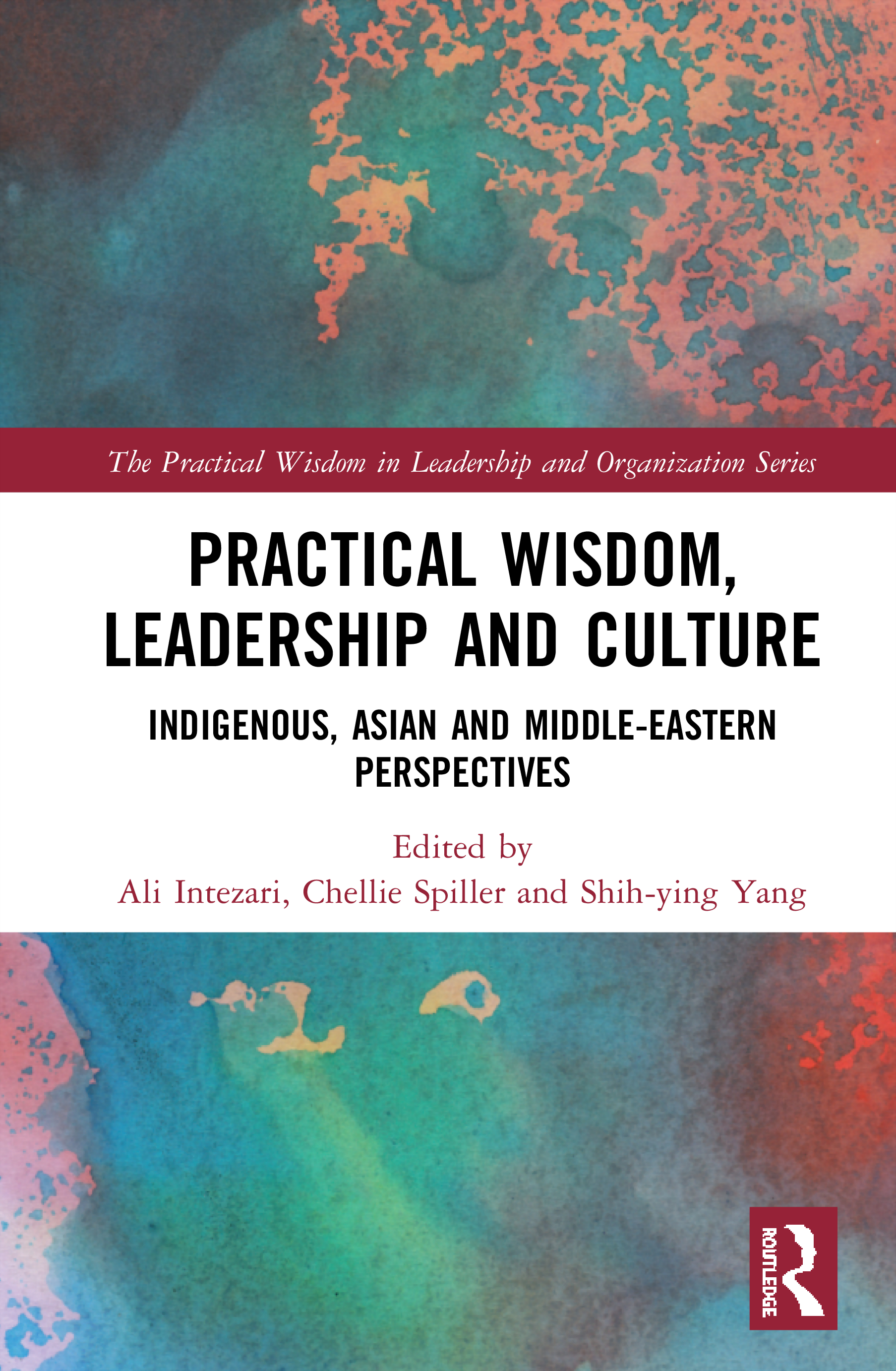 Practical Wisdom, Leadership and Culture: Indigenous, Asian and Middle-Eastern Perspectives book cover