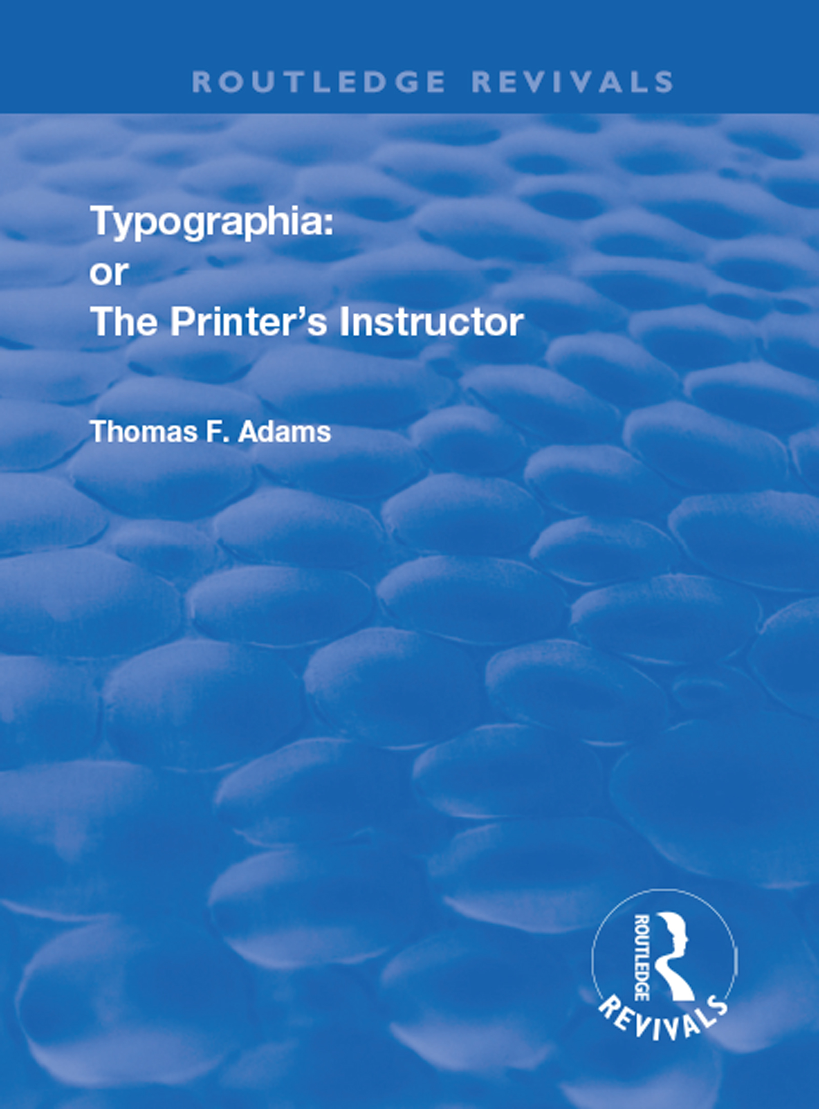 Typographia: or The Printer's Instructor, 1st Edition (Hardback) book cover