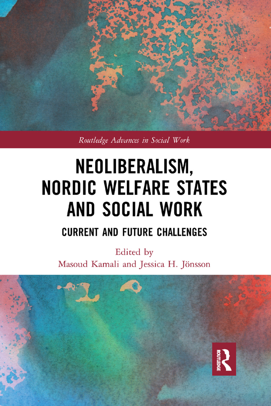Neoliberalism, Nordic Welfare States and Social Work: Current and Future Challenges, 1st Edition (Paperback) book cover