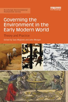 Governing the Environment in the Early Modern World: Theory and Practice book cover