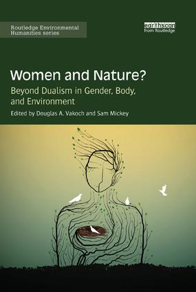 Women and Nature?: Beyond Dualism in Gender, Body, and Environment, 1st Edition (Paperback) book cover