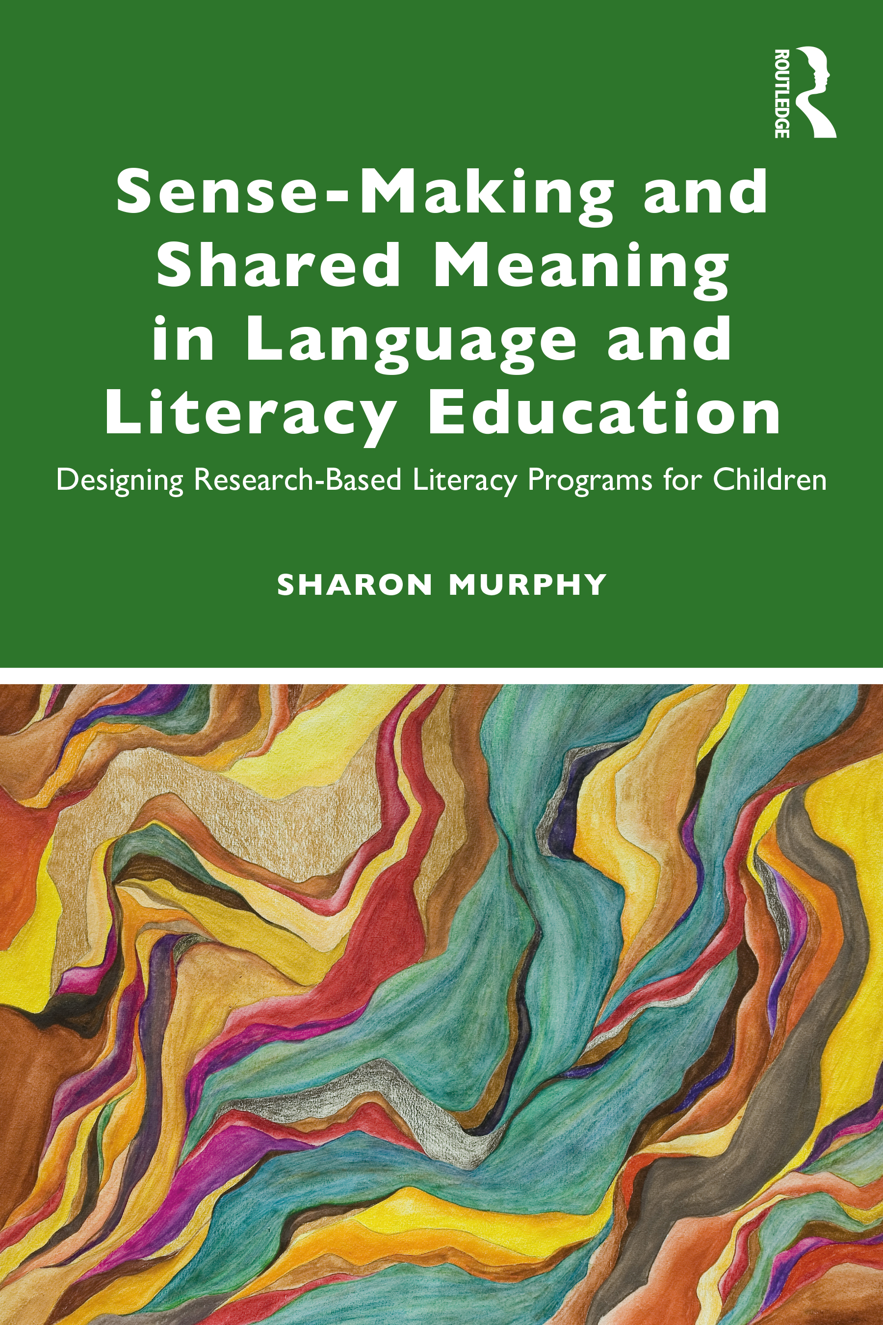 Sense-Making and Shared Meaning in Language and Literacy Education: Designing Research-Based Literacy Programs for Children book cover