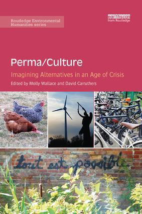 Perma/Culture:: Imagining Alternatives in an Age of Crisis, 1st Edition (Paperback) book cover