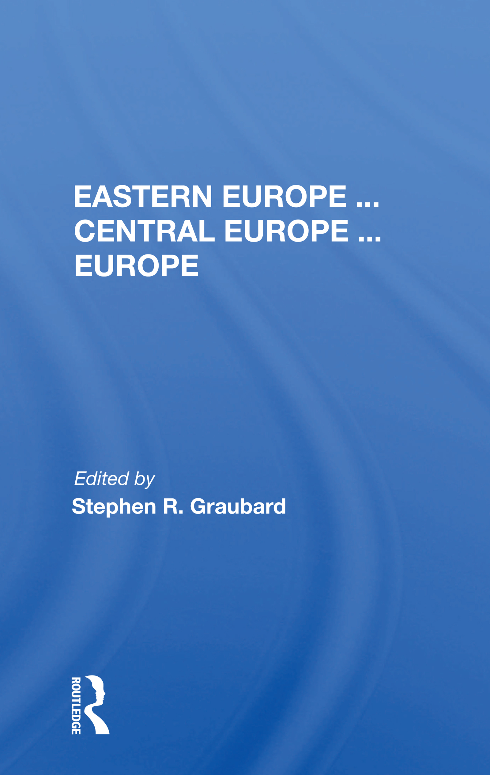 Eastern Europe ... Central Europe ... Europe
