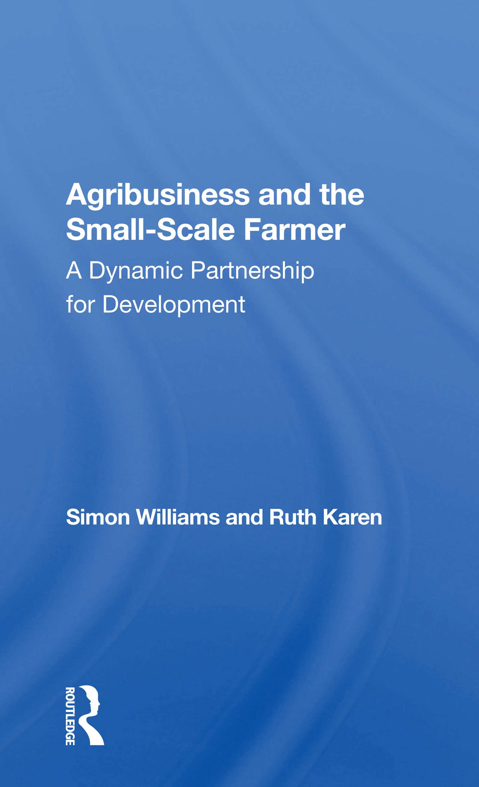 Interaction Between Agribusiness and the Small-Scale Farmer: An Inventory of Experience in Less-Developed Countries
